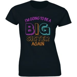 I'm Going To Be a Big Sister Again T-shirt Tee